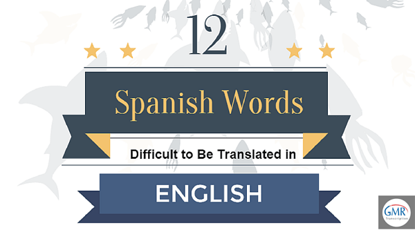 12 Spanish Words Difficult to Be Translated in English [Infographic]
