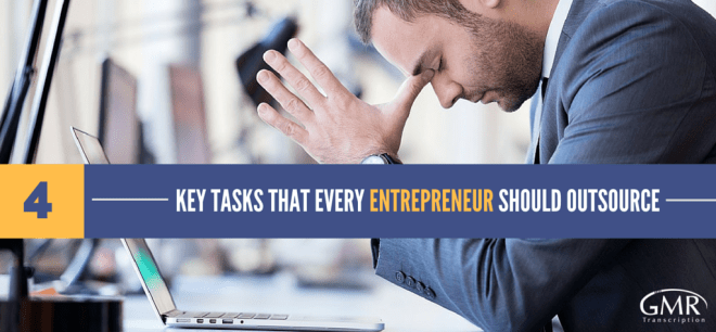 Key Tasks That Every Entrepreneur Should Outsource