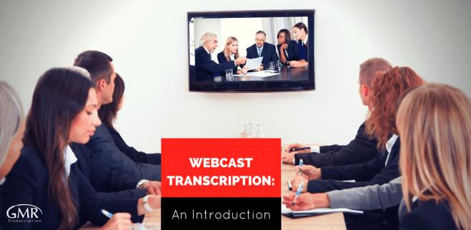 Webcast Transcription- An Introduction