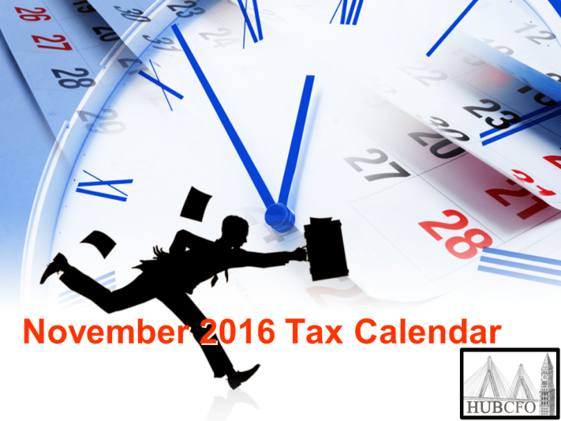 November 2016 Tax Calendar; Excerpts & Highlights