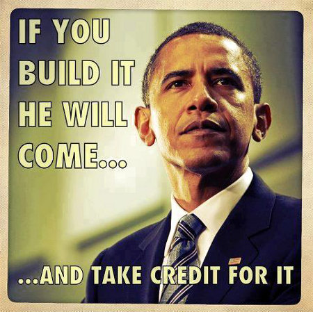 If You Build It He Will Come And Take Credit For It
