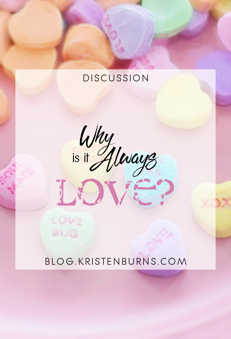 Discussion: Why is it Always Love? | reading, books, discussions