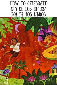 How to Celebrate Día de los niños/Día de los Libros