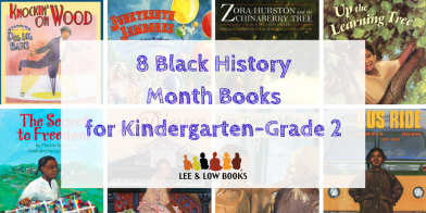 8 Black History Month Booksfor Kindergarten-Grade 2