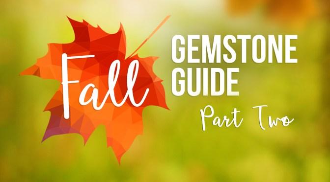 Fall 2016 Gemstone Guide: Pantone Color Report Part Two