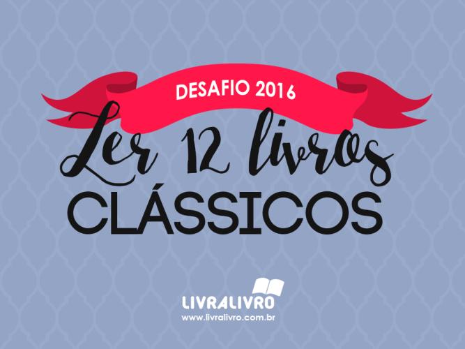 Desafio LivraLivro: Ler 12 clássicos em 2016!