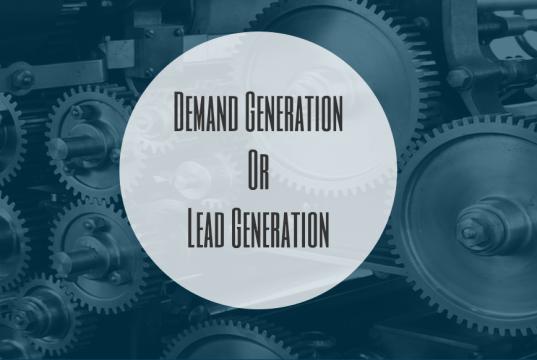 Lead Generation or Demand Generation
