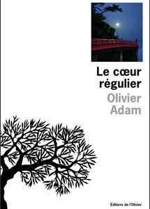 Le coeur régulier (Olivier Adam)