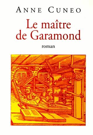 Le Maître de Garamond (Anne Cuneo)