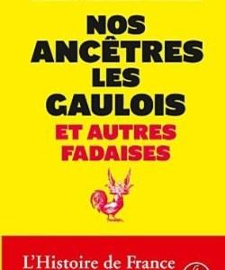 Nos ancêtres les gaulois et autres fadaises (François Reynaert)