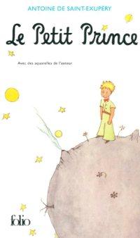 Le Petit Prince d'Antoine de Saint Exupéry