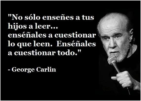 Enséñales a cuestionar George Carlin