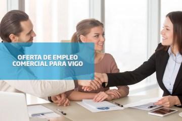 oferta de empleo: comercial para Vigo