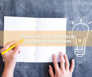 consejos para preparar un buen curriculum