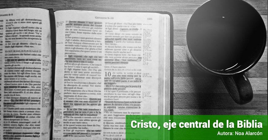 cristo-eje-central-de-la-biblia-noa-alarcon