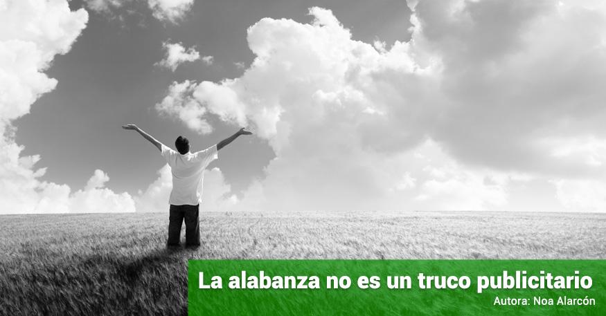 la-alabanza-no-es-un-truco-publicitario-blog