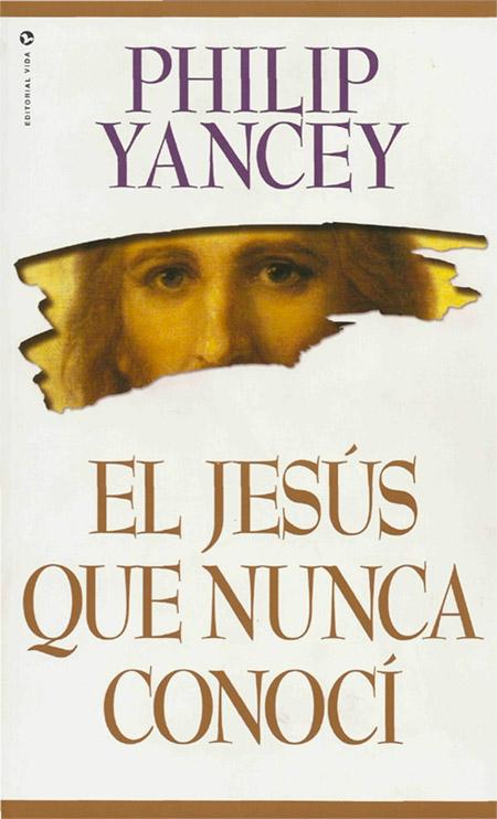 portada-el-jesus-que-nunca-conoci-philip-yancey