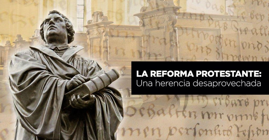La-Reforma-Protestante-Una-herencia-desaprovechada
