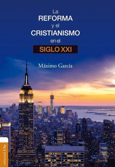 la reforma y cristinismo siglo xxi 9788416845750