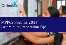 Last Minute Preparation Tips for MPPCS Prelims 2016