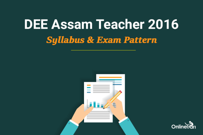 DEE Assam Teacher Syllabus Exam Pattern 2016