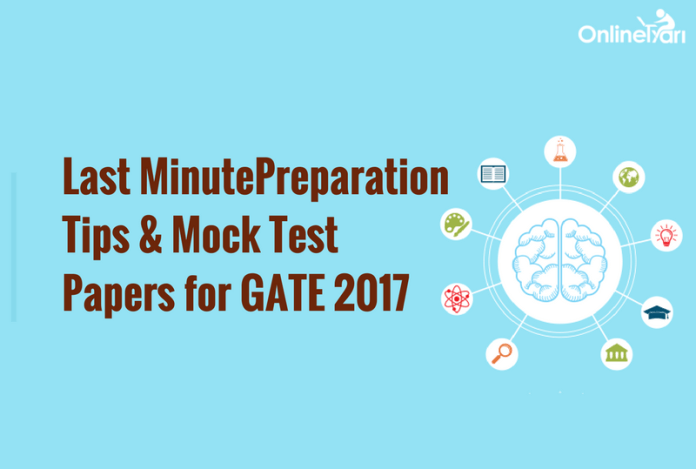 GATE 2017 Examination Last Minute Preparation Tips