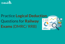 Practice Logical Deduction Questions for Railways Exam (DMRC, RRB)