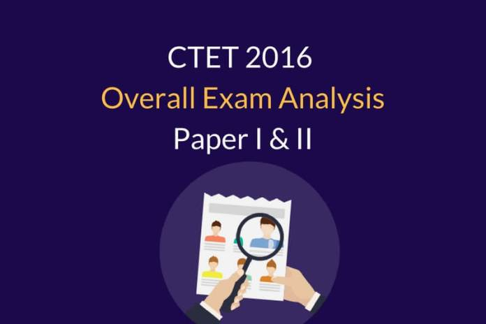 CTET Previous Year Exam Analysis: Overall & Section wise Level (Paper 1 & 2)