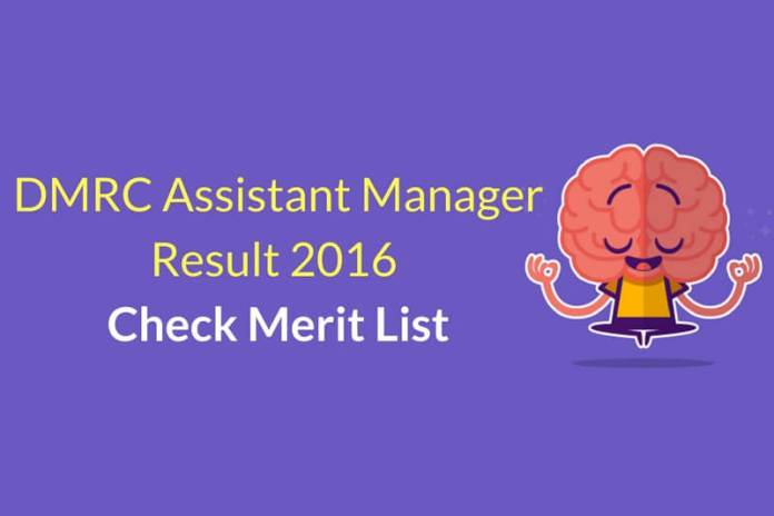DMRC Assistant Manager Result 2016: Check Merit List