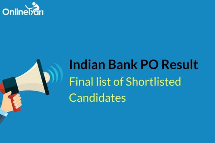 Indian Bank PO Result: Download Final list of Shortlisted Candidates