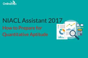 How to Prepare for NIACL Assistant Quantitative Aptitude Section 2017