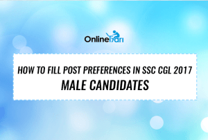 How to Fill Post Preferences in SSC CGL 2017: Male Candidates