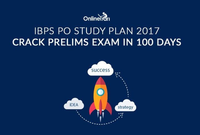 IBPS PO Study Plan: Crack Prelims Exam in 100 Days