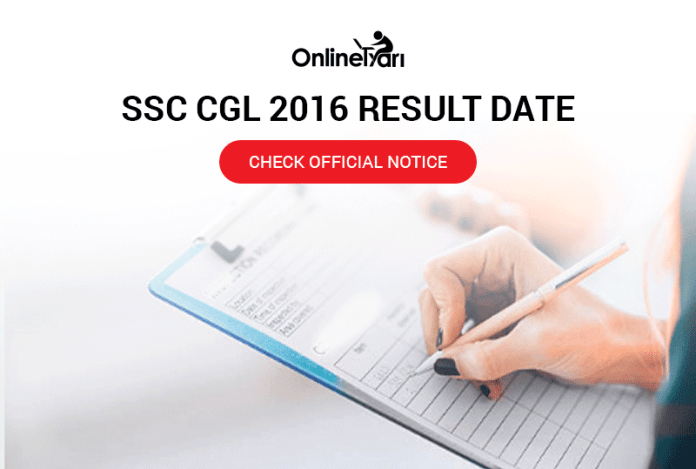 SSC CGL 2016 Result Date: Check Official Notice