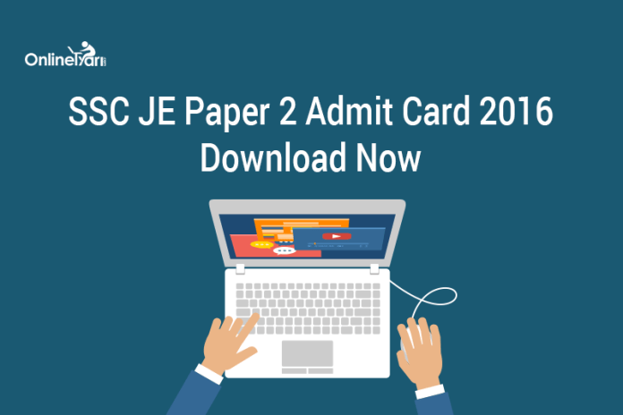 SSC JE Paper 2 Admit Card 2016: Download Now