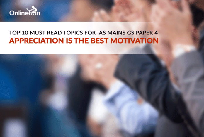Top 10 Must Read Topics for IAS Mains GS Paper 4 | Appreciation is the Best Motivation