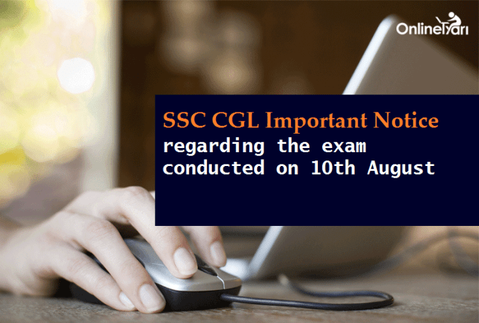 SSC CGL Important Notice regarding the exam conducted on 10th August