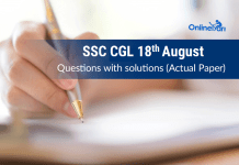 SSC CGL 18th August Questions with solutions (Actual Paper)