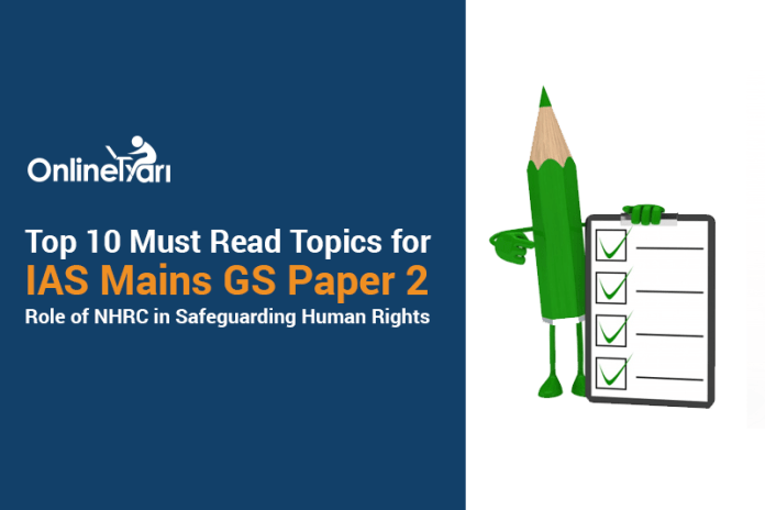 Top 10 Must Read Topics for IAS Mains GS Paper 2 | Role of NHRC in Safeguarding Human Rights