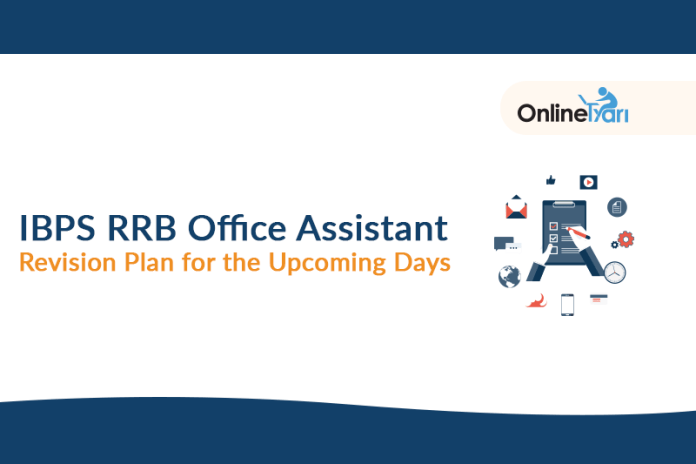 IBPS RRB Office Assistant Revision Plan for the Upcoming Days