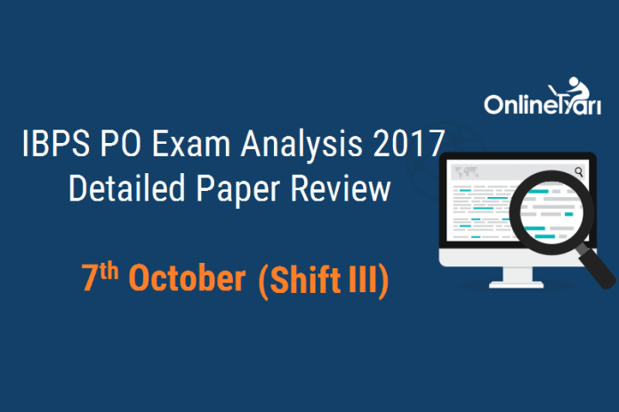 IBPS PO Prelims 2017 Exam Analysis: 7 October (Shift 3)