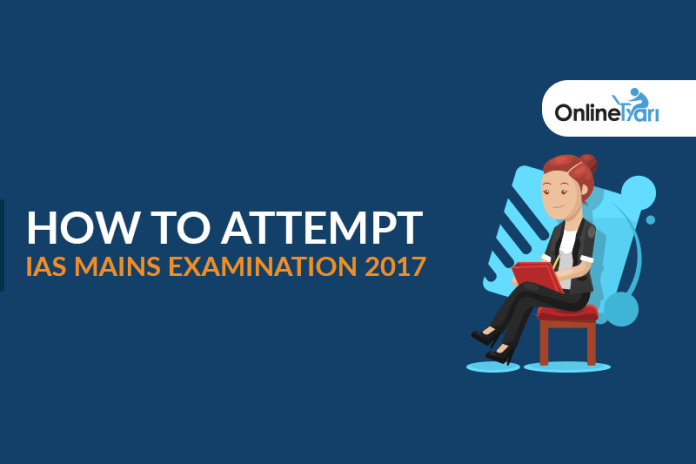 How to Attempt IAS Mains Examination 2017