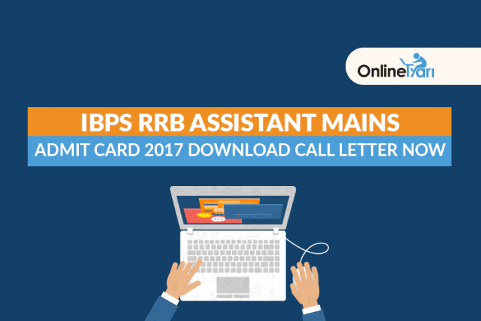 IBPS RRB Assistant Mains Admit Card 2017: Download Call Letter now