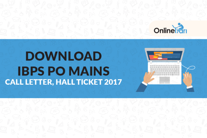 Download IBPS PO Mains Call Letter, Hall Ticket 2017