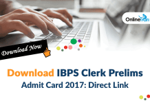 Download IBPS Clerk Prelims Admit Card 2017: Direct Link