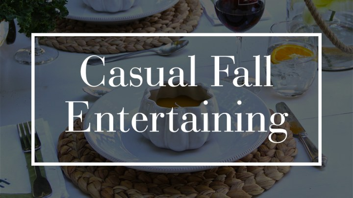 Casual Fall Entertaining