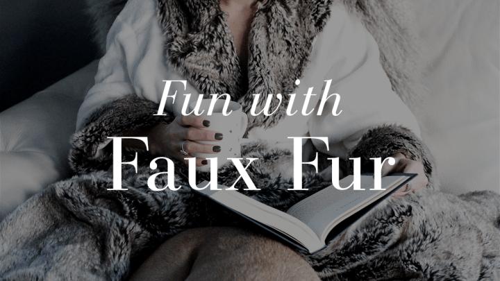 Fun with Faux Fur