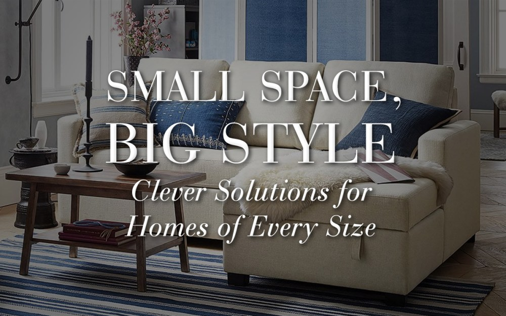 small space big style pottery barn