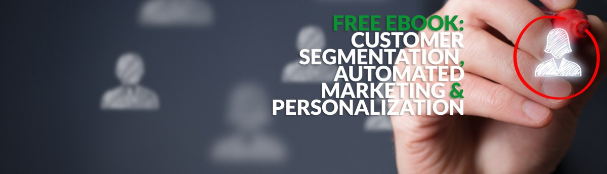 Free Ebook About Customer Segementation, Automated Marketing and Personalization