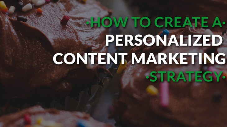 Learn how to create a personalized content marketing strategy with video